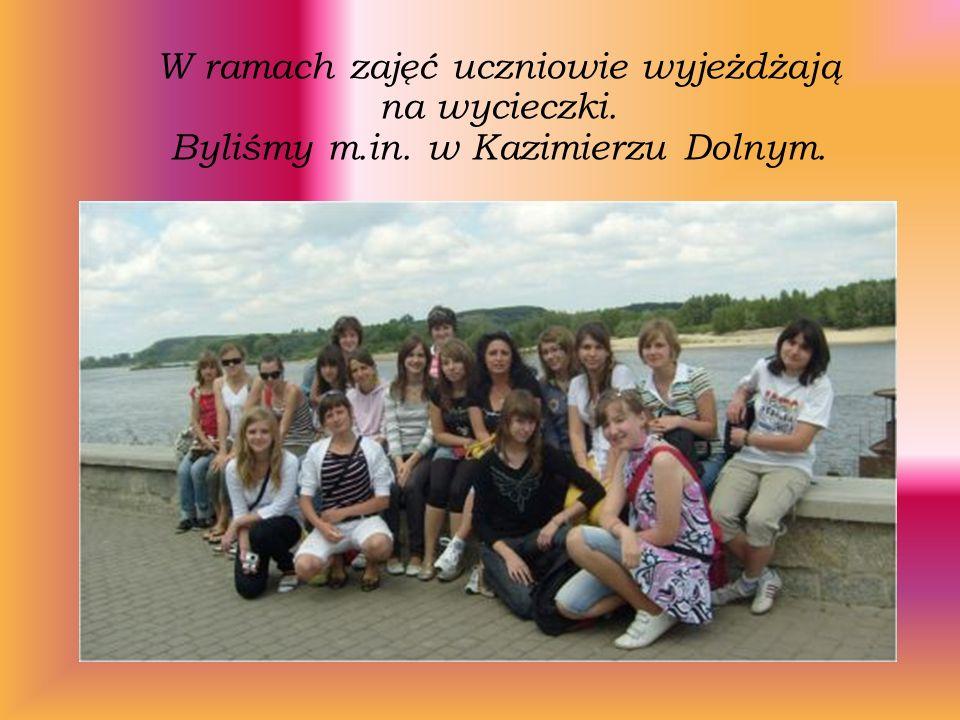 W ramach zajęć uczniowie wyjeżdżają na wycieczki. Byliśmy m.in. w Kazimierzu Dolnym.