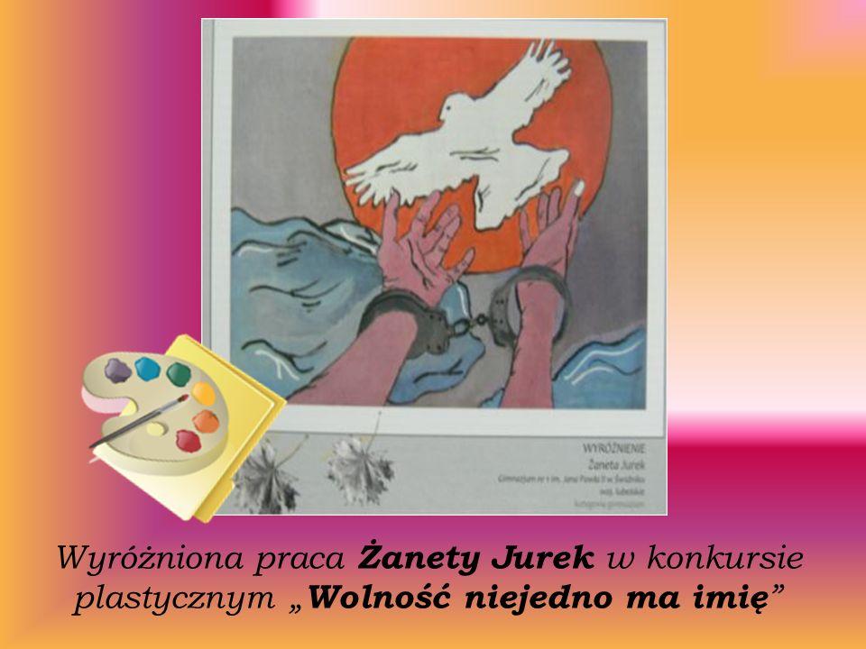Wyróżniona praca Żanety Jurek w konkursie plastycznym Wolność niejedno ma imię