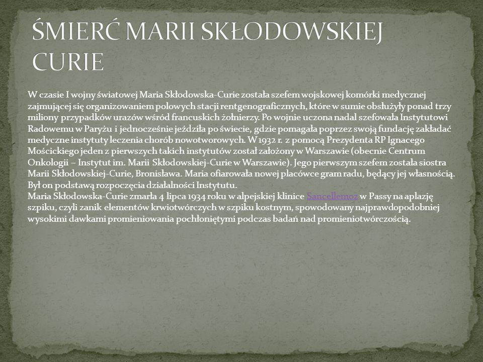 W czasie I wojny światowej Maria Skłodowska-Curie została szefem wojskowej komórki medycznej zajmującej się organizowaniem polowych stacji rentgenograficznych, które w sumie obsłużyły ponad trzy miliony przypadków urazów wśród francuskich żołnierzy.