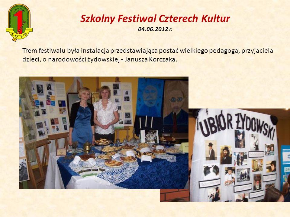 Szkolny Festiwal Czterech Kultur 04.06.2012 r. Tłem festiwalu była instalacja przedstawiająca postać wielkiego pedagoga, przyjaciela dzieci, o narodow