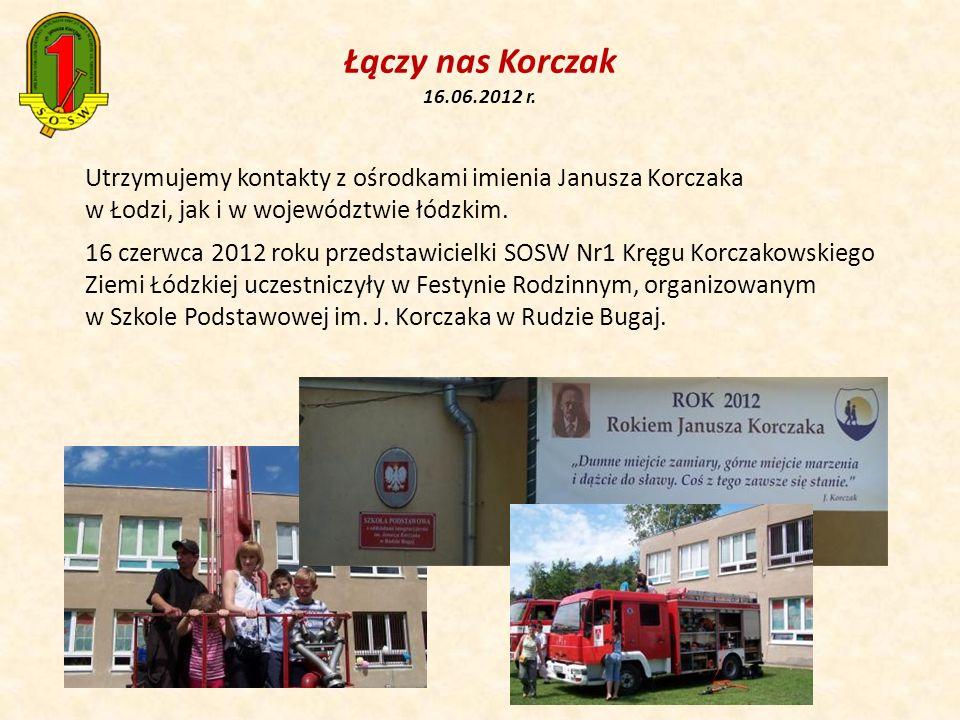 Łączy nas Korczak 16.06.2012 r. Utrzymujemy kontakty z ośrodkami imienia Janusza Korczaka w Łodzi, jak i w województwie łódzkim. 16 czerwca 2012 roku