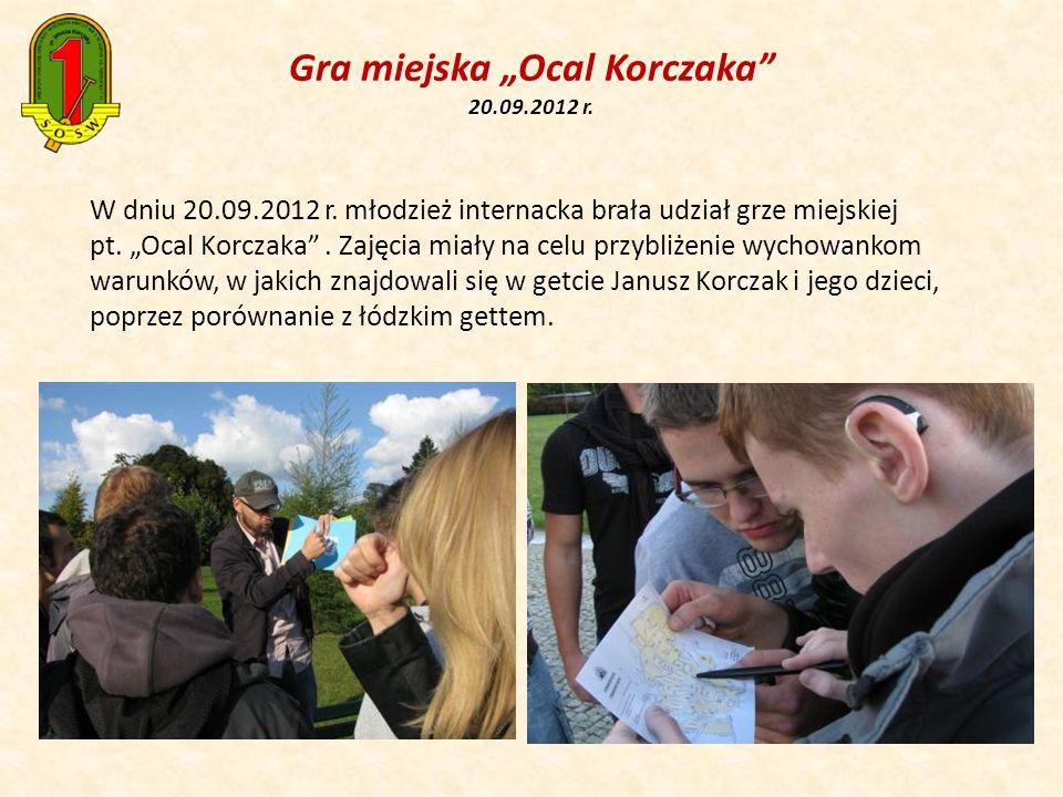 Gra miejska Ocal Korczaka 20.09.2012 r. W dniu 20.09.2012 r. młodzież internacka brała udział grze miejskiej pt. Ocal Korczaka. Zajęcia miały na celu