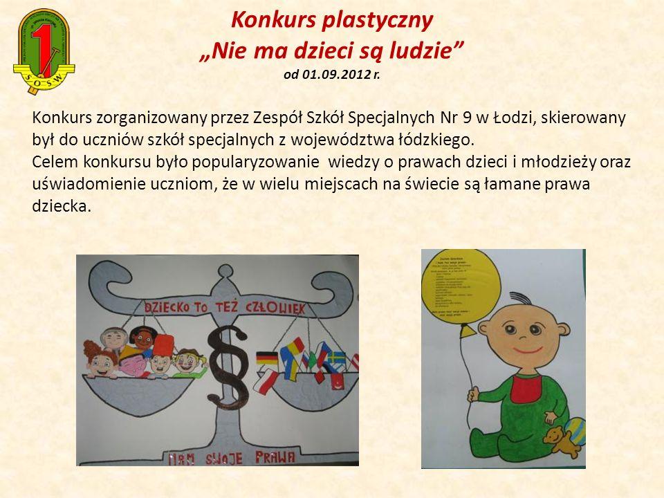 Konkurs plastyczny Nie ma dzieci są ludzie od 01.09.2012 r. Konkurs zorganizowany przez Zespół Szkół Specjalnych Nr 9 w Łodzi, skierowany był do uczni