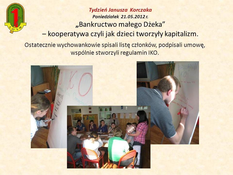 Ostatecznie wychowankowie spisali listę członków, podpisali umowę, wspólnie stworzyli regulamin IKO. Tydzień Janusza Korczaka Poniedziałek 21.05.2012