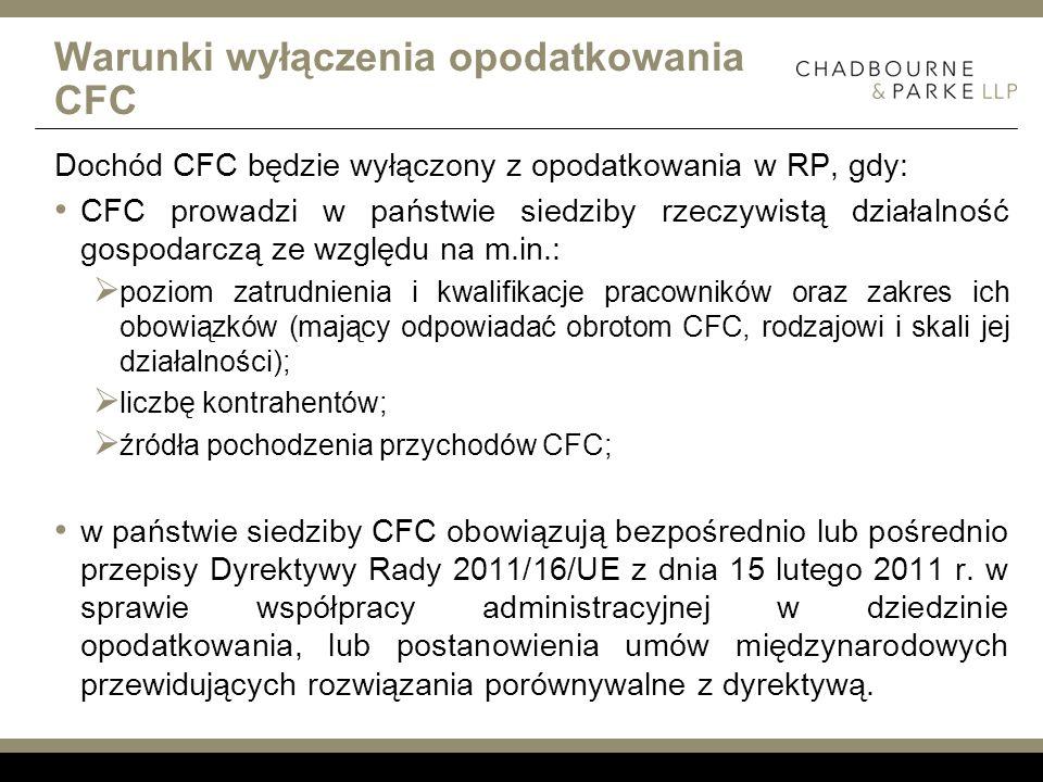 Warunki wyłączenia opodatkowania CFC Dochód CFC będzie wyłączony z opodatkowania w RP, gdy: CFC prowadzi w państwie siedziby rzeczywistą działalność g
