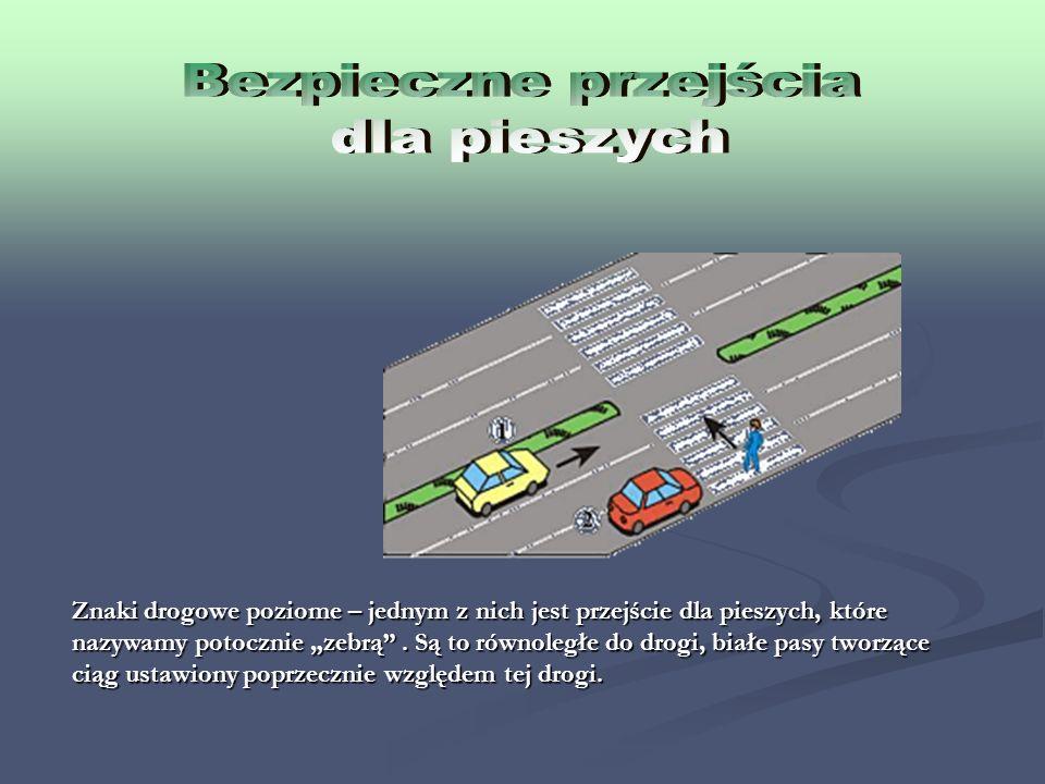 Znaki drogowe poziome – jednym z nich jest przejście dla pieszych, które nazywamy potocznie zebrą.
