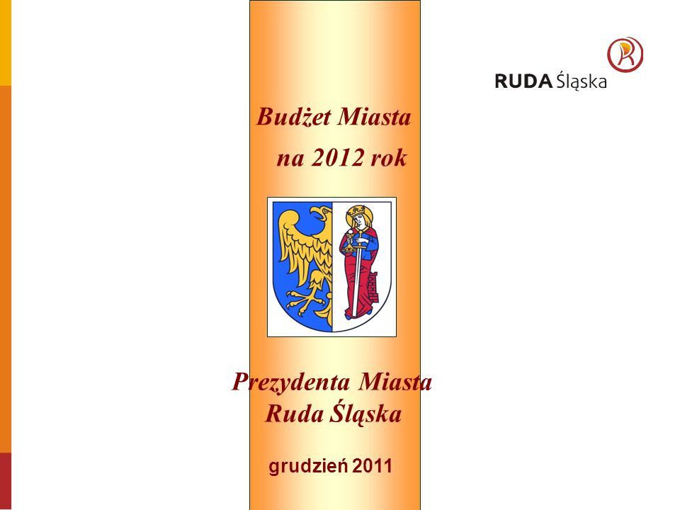 grudzień 2011 Prezydenta Miasta Ruda Śląska Budżet Miasta na 2012 rok