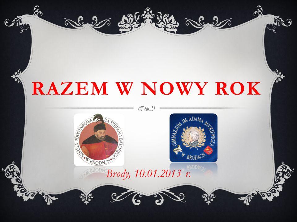 RAZEM W NOWY ROK Brody, 10.01.2013 r.