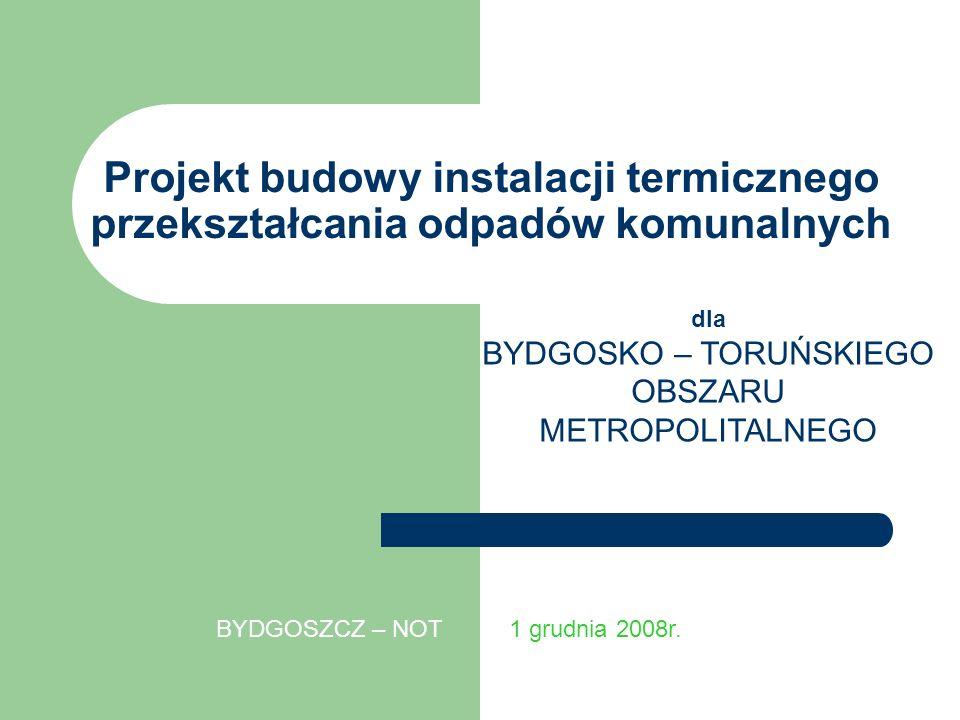 Projekt budowy instalacji termicznego przekształcania odpadów komunalnych dla BYDGOSKO – TORUŃSKIEGO OBSZARU METROPOLITALNEGO BYDGOSZCZ – NOT 1 grudni
