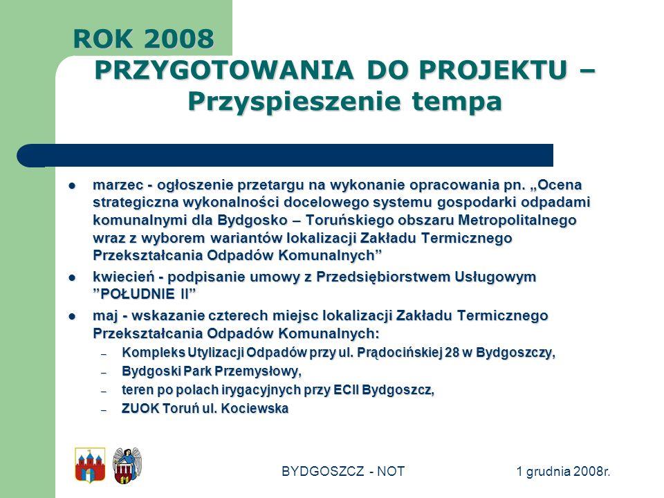 1 grudnia 2008r.BYDGOSZCZ - NOT marzec - ogłoszenie przetargu na wykonanie opracowania pn. Ocena strategiczna wykonalności docelowego systemu gospodar