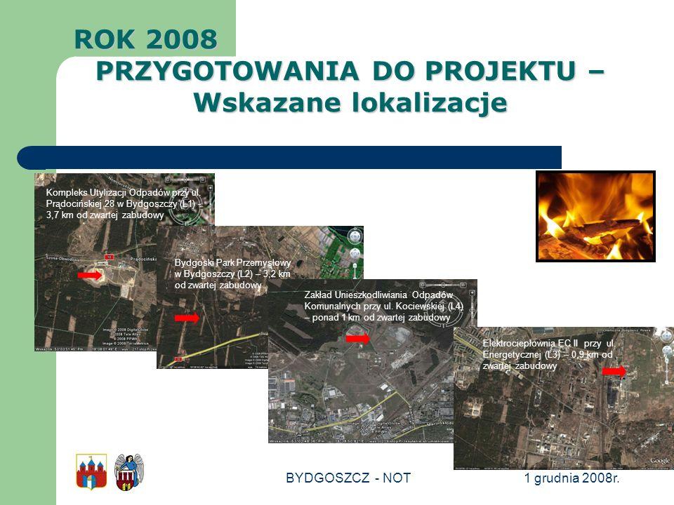 1 grudnia 2008r.BYDGOSZCZ - NOT Bydgoski Park Przemysłowy w Bydgoszczy (L2) – 3,2 km od zwartej zabudowy Zakład Unieszkodliwiania Odpadów Komunalnych