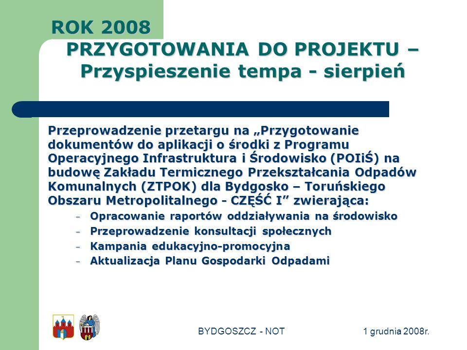 1 grudnia 2008r.BYDGOSZCZ - NOT Przeprowadzenie przetargu na Przygotowanie dokumentów do aplikacji o środki z Programu Operacyjnego Infrastruktura i Ś