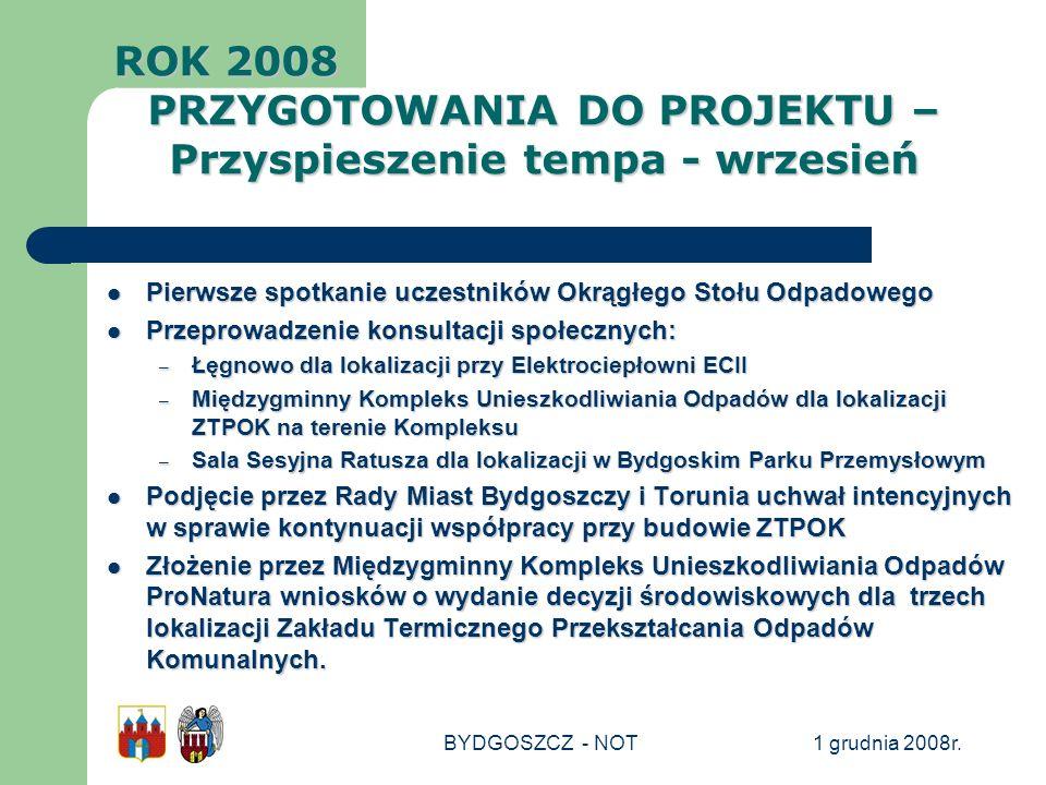 1 grudnia 2008r.BYDGOSZCZ - NOT Pierwsze spotkanie uczestników Okrągłego Stołu Odpadowego Pierwsze spotkanie uczestników Okrągłego Stołu Odpadowego Pr