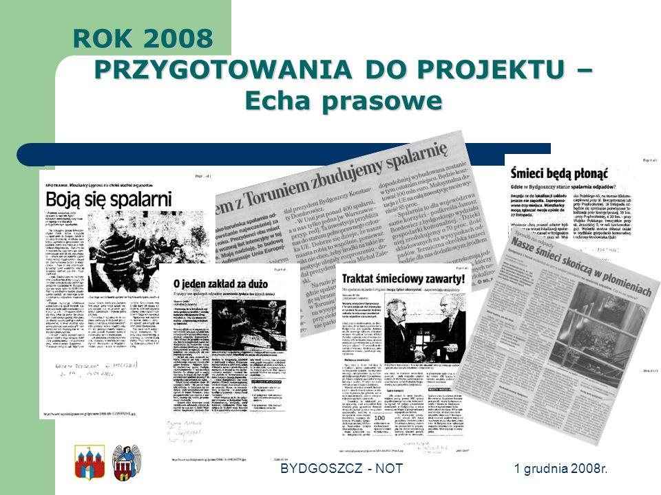 1 grudnia 2008r.BYDGOSZCZ - NOT ROK 2008 PRZYGOTOWANIA DO PROJEKTU – Echa prasowe