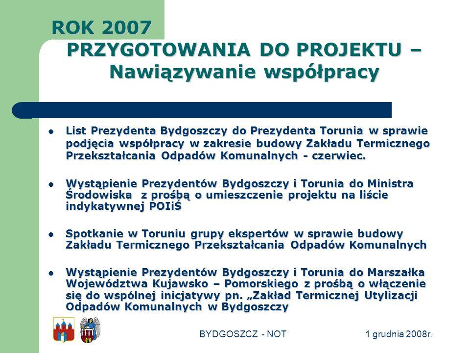 1 grudnia 2008r.BYDGOSZCZ - NOT List Prezydenta Bydgoszczy do Prezydenta Torunia w sprawie podjęcia współpracy w zakresie budowy Zakładu Termicznego P