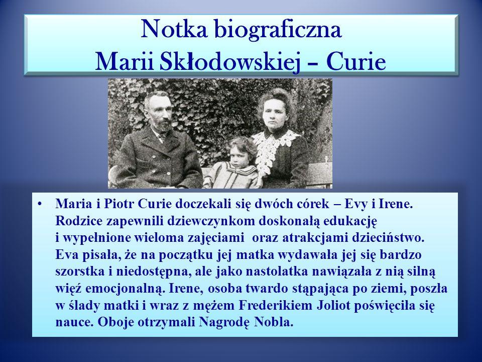 Notka biograficzna Marii Sk ł odowskiej – Curie Nim jednak doszło do ślubu, Maria wróciła do Warszawy, chcąc kontynuować pracę naukową w ojczyźnie. Og