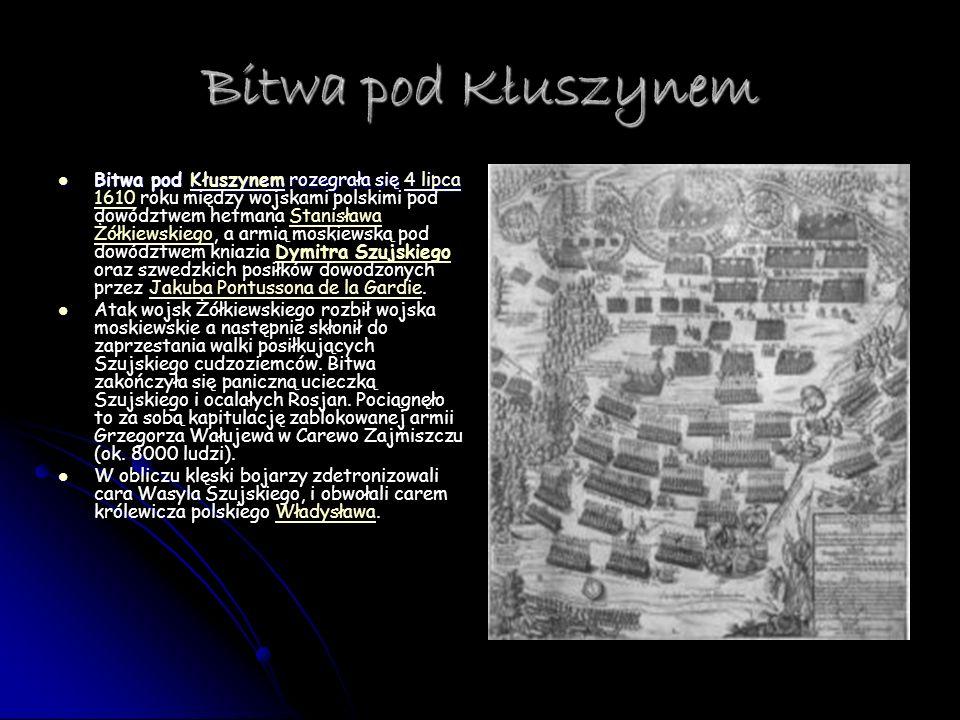 Bitwa pod Kłuszynem Bitwa pod Kłuszynem rozegrała się 4 lipca Bitwa pod Kłuszynem rozegrała się 4 lipca 1610 roku między wojskami polskimi pod dowództ