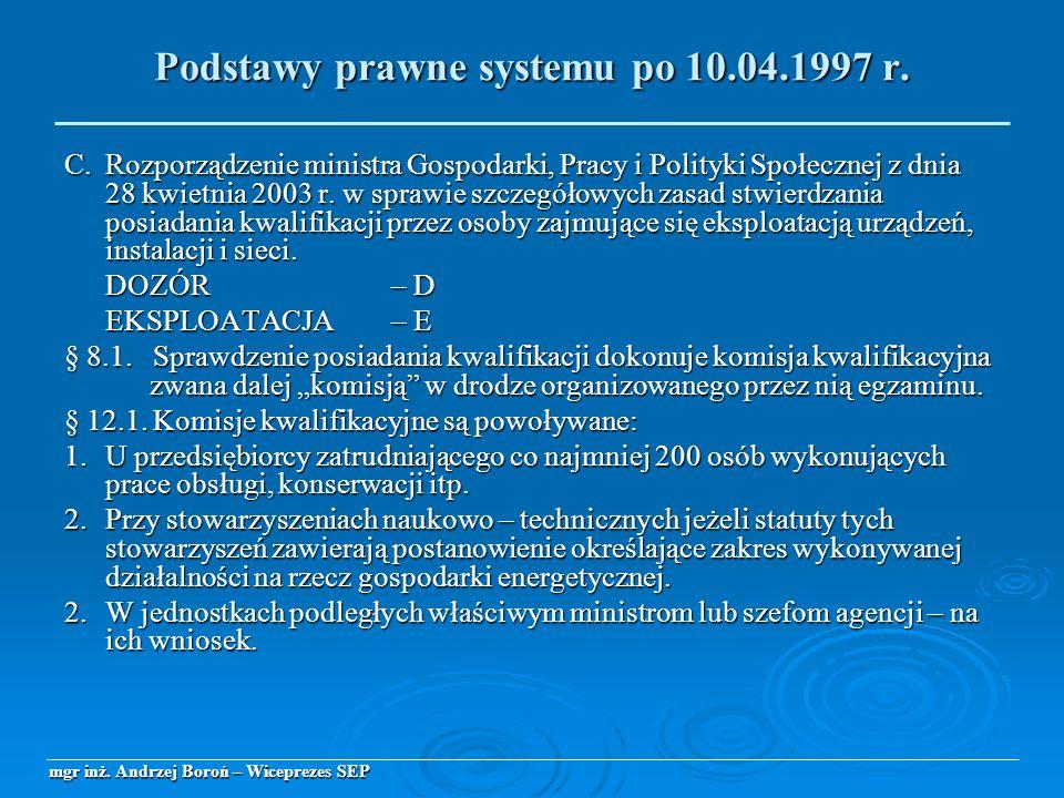 C.Rozporządzenie ministra Gospodarki, Pracy i Polityki Społecznej z dnia 28 kwietnia 2003 r. w sprawie szczegółowych zasad stwierdzania posiadania kwa