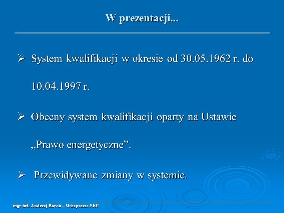 System kwalifikacji w okresie od 30.05.1962 r. do 10.04.1997 r. System kwalifikacji w okresie od 30.05.1962 r. do 10.04.1997 r. Obecny system kwalifik