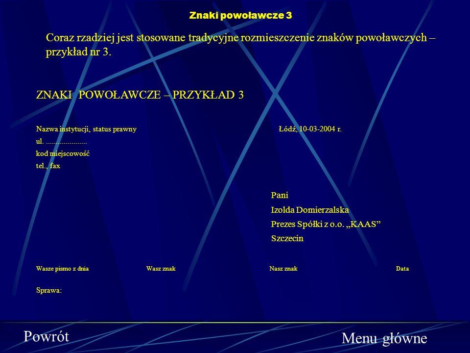 ZNAKI POWOŁAWCZE – PRZYKŁAD 2 Nazwa instytucji, status prawny Wrocław,dnia 10-03-2004 r. ul...................... kod miejscowość tel., fax. Pani Wand