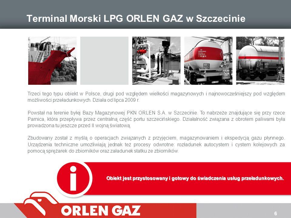 6 Terminal Morski LPG ORLEN GAZ w Szczecinie Trzeci tego typu obiekt w Polsce, drugi pod względem wielkości magazynowych i najnowocześniejszy pod wzgl