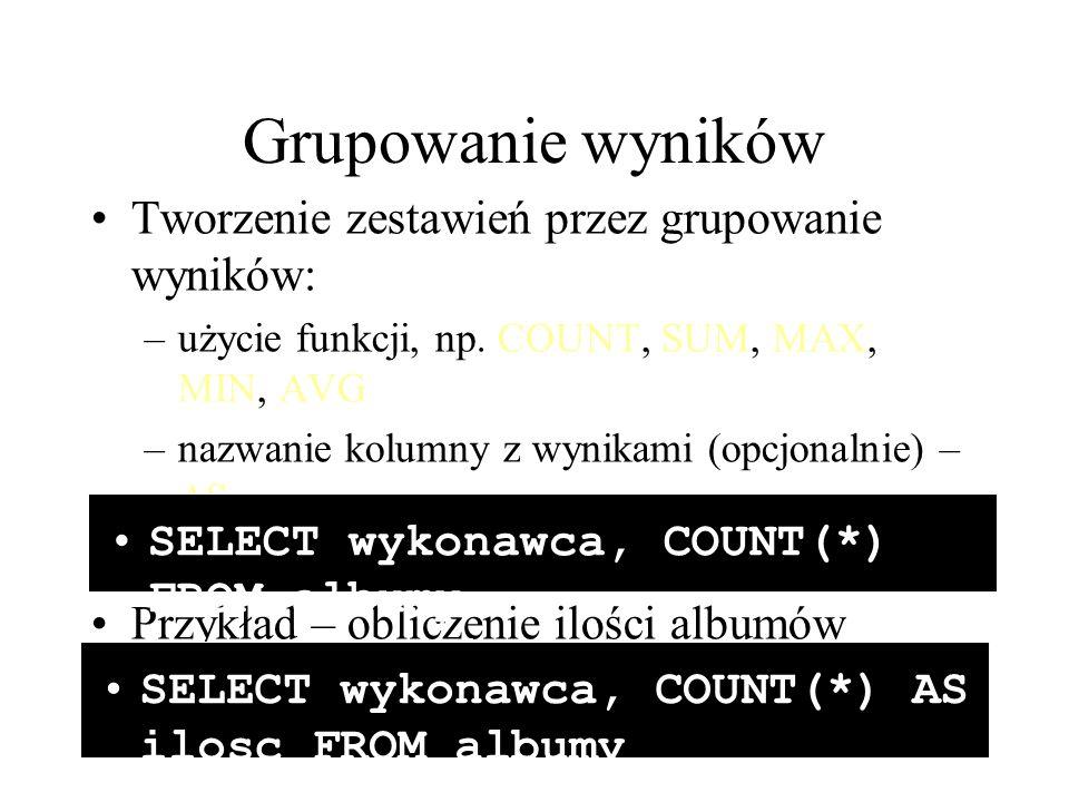 78 Grupowanie wyników Tworzenie zestawień przez grupowanie wyników: –użycie funkcji, np. COUNT, SUM, MAX, MIN, AVG –nazwanie kolumny z wynikami (opcjo
