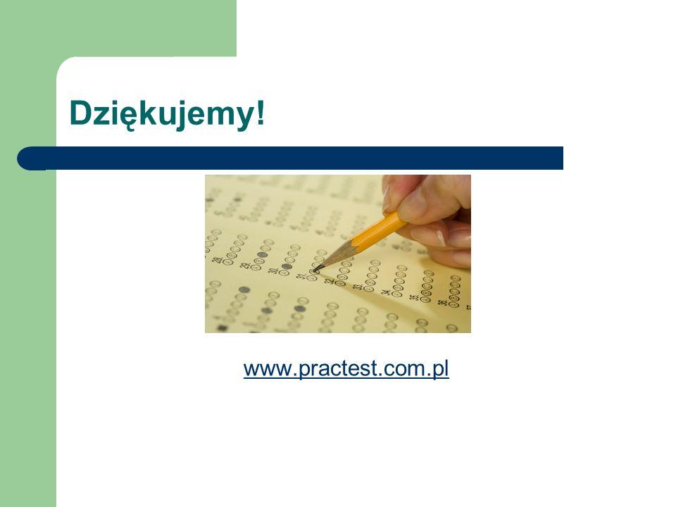 Dziękujemy! www.practest.com.pl