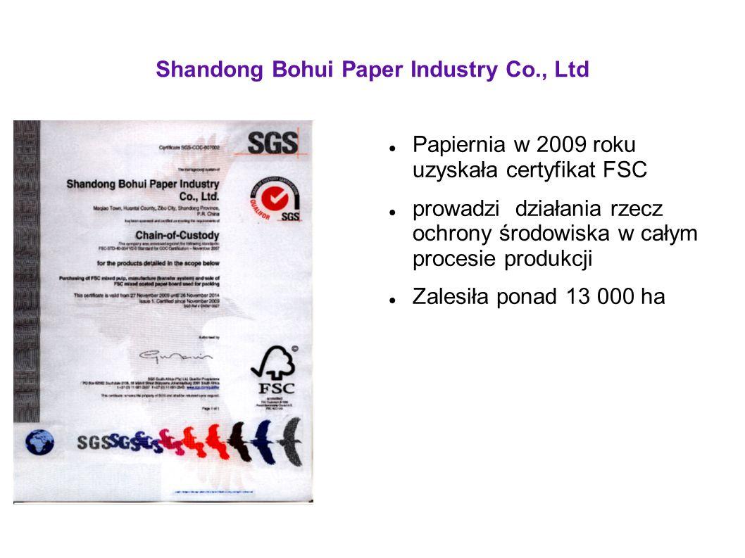 Shandong Bohui Paper Industry Co., Ltd Papiernia w 2009 roku uzyskała certyfikat FSC prowadzi działania rzecz ochrony środowiska w całym procesie prod