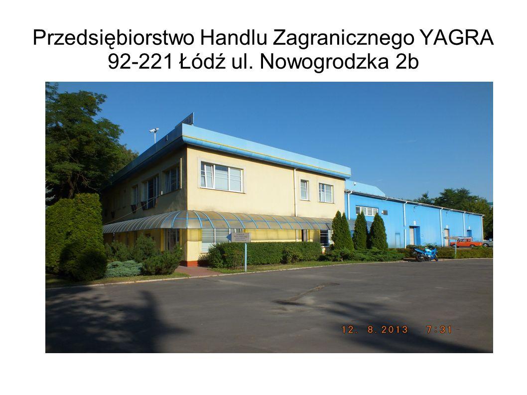 Przedsiębiorstwo Handlu Zagranicznego YAGRA 92-221 Łódź ul. Nowogrodzka 2b