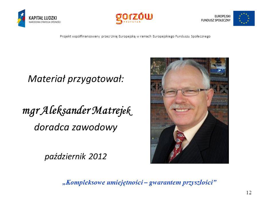 Projekt współfinansowany przez Unię Europejską w ramach Europejskiego Funduszu Społecznego Kompleksowe umiejętności – gwarantem przyszłości 12 Materia