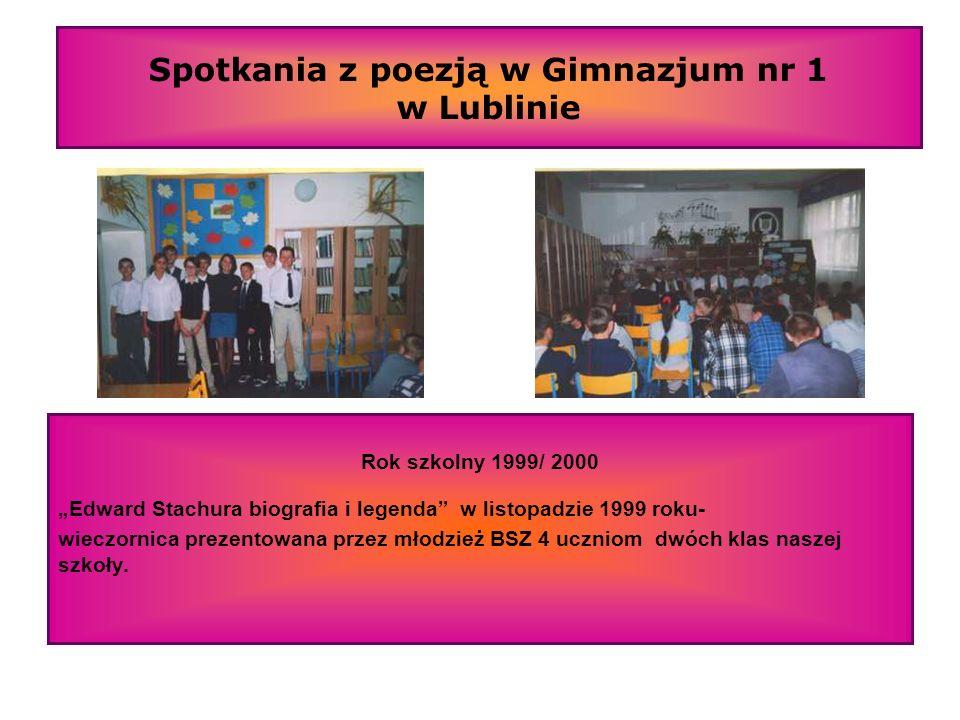 Spotkania z poezją w Gimnazjum nr 1 w Lublinie Rok szkolny 1999/ 2000 Edward Stachura biografia i legenda w listopadzie 1999 roku- wieczornica prezent