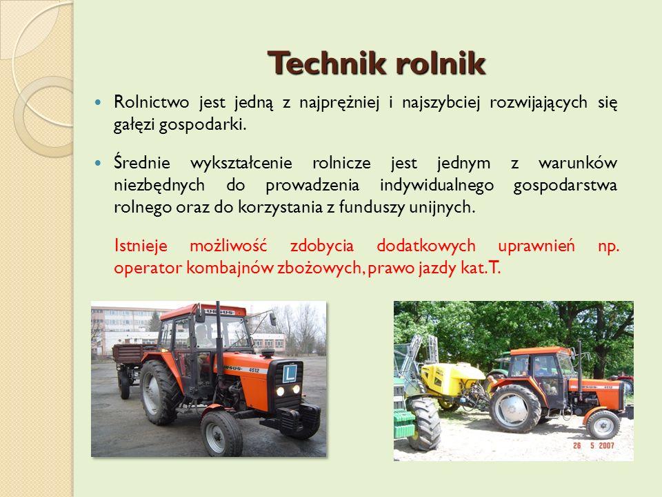 Technik rolnik Rolnictwo jest jedną z najprężniej i najszybciej rozwijających się gałęzi gospodarki. Średnie wykształcenie rolnicze jest jednym z waru