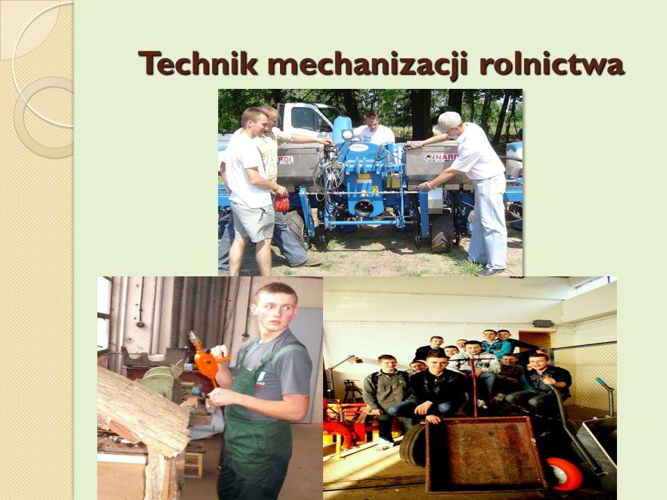 Technik mechanizacji rolnictwa Technik mechanizacji rolnictwa
