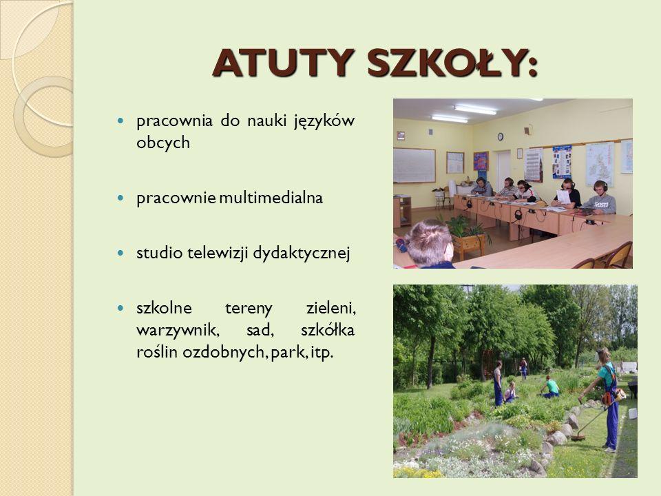 ATUTY SZKOŁY: pracownia do nauki języków obcych pracownie multimedialna studio telewizji dydaktycznej szkolne tereny zieleni, warzywnik, sad, szkółka