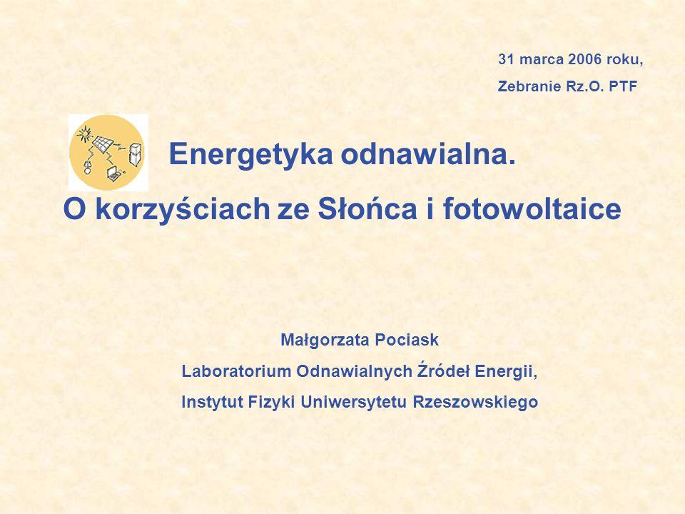 Energetyka odnawialna.O korzyściach ze Słońca i fotowoltaice 31 marca 2006 roku, Zebranie Rz.O.