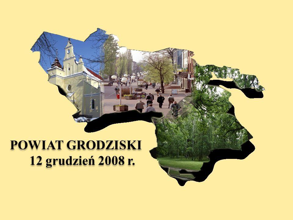 POWIAT GRODZISKI 12 grudzień 2008 r. POWIAT GRODZISKI 12 grudzień 2008 r.