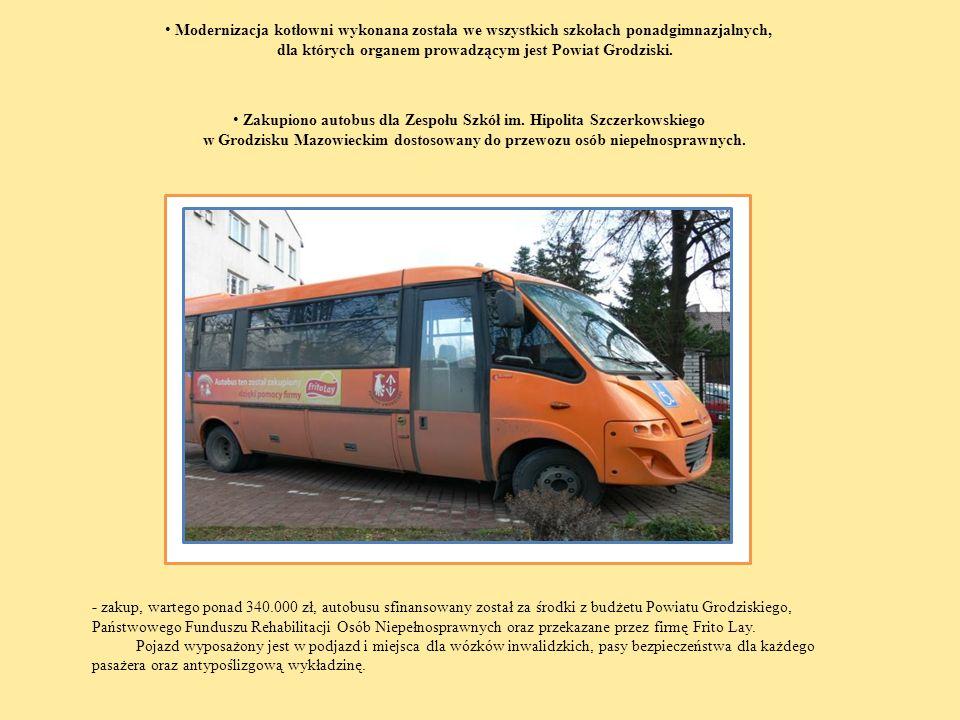 Modernizacja kotłowni wykonana została we wszystkich szkołach ponadgimnazjalnych, dla których organem prowadzącym jest Powiat Grodziski. Zakupiono aut