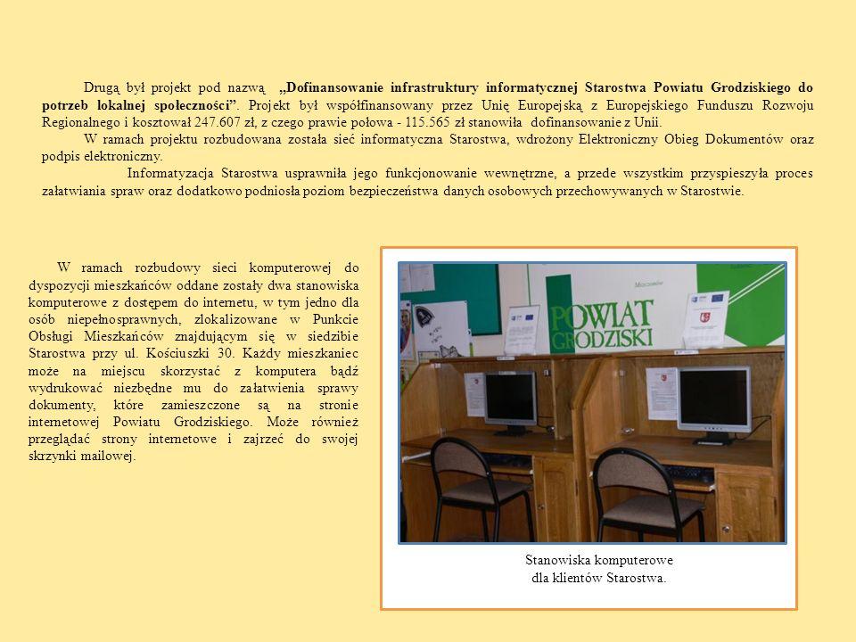 Drugą był projekt pod nazwą,,Dofinansowanie infrastruktury informatycznej Starostwa Powiatu Grodziskiego do potrzeb lokalnej społeczności. Projekt był
