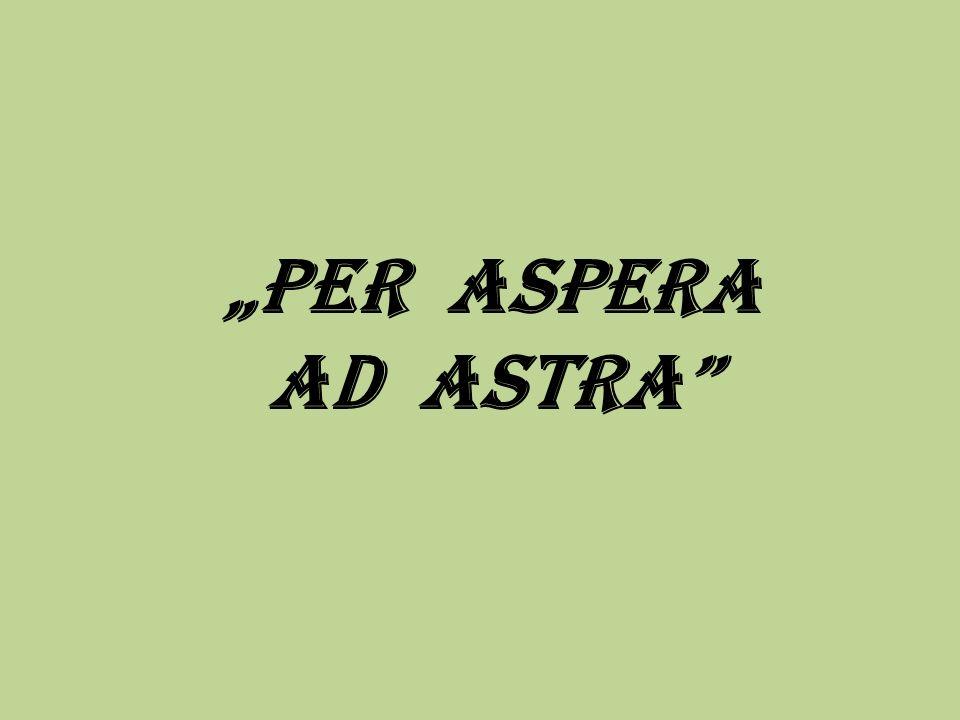 PER ASPERA AD ASTRA