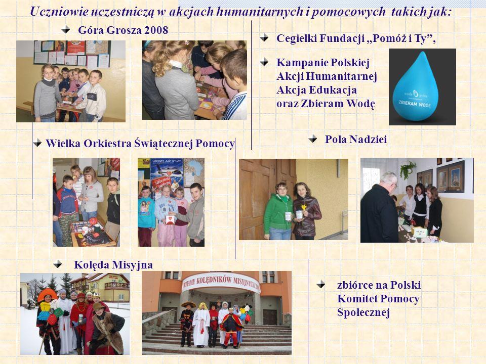 Uczniowie uczestniczą w akcjach humanitarnych i pomocowych takich jak: Góra Grosza 2008 Cegiełki Fundacji Pomóż i Ty, Kampanie Polskiej Akcji Humanitarnej Akcja Edukacja oraz Zbieram Wodę Wielka Orkiestra Świątecznej Pomocy Pola Nadziei Kolęda Misyjna zbiórce na Polski Komitet Pomocy Społecznej