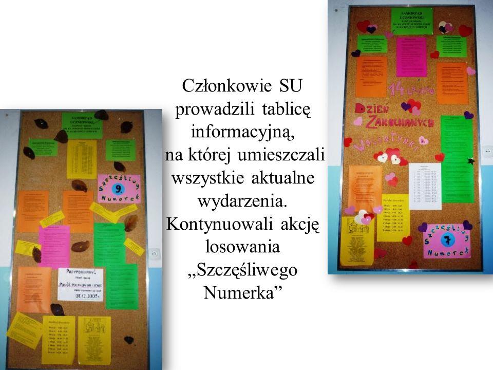 Członkowie SU prowadzili tablicę informacyjną, na której umieszczali wszystkie aktualne wydarzenia. Kontynuowali akcję losowania Szczęśliwego Numerka