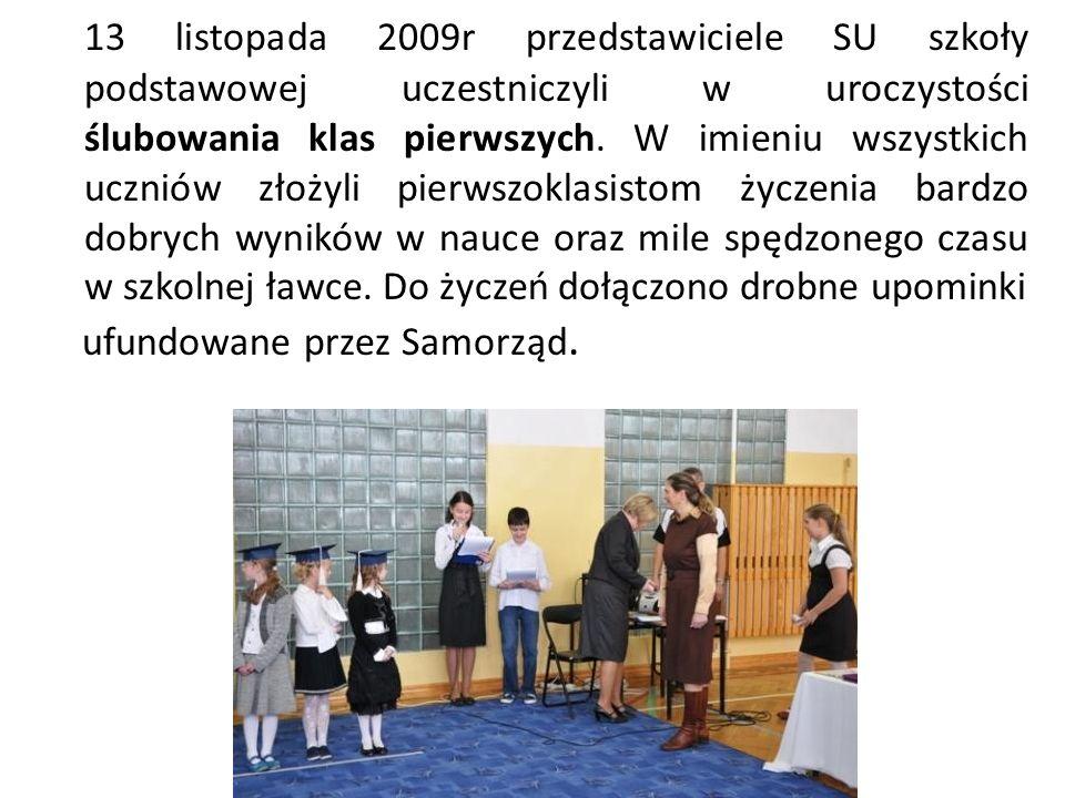 13 listopada 2009r przedstawiciele SU szkoły podstawowej uczestniczyli w uroczystości ślubowania klas pierwszych. W imieniu wszystkich uczniów złożyli