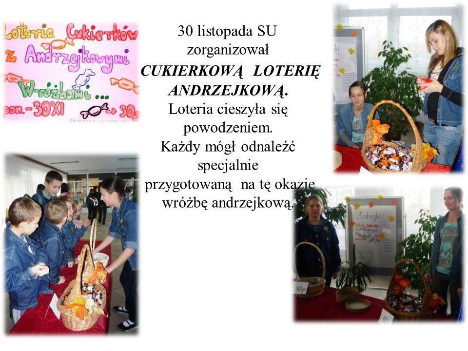 30 listopada SU zorganizował CUKIERKOWĄ LOTERIĘ ANDRZEJKOWĄ. Loteria cieszyła się powodzeniem. Każdy mógł odnaleźć specjalnie przygotowaną na tę okazj
