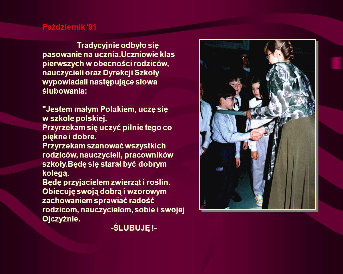 Rok Szkolny 1991/92 Wrzesień 91 Uroczyste rozpoczęcie roku szkolnego odbyło się 2 września.