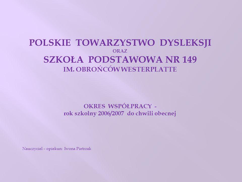 POLSKIE TOWARZYSTWO DYSLEKSJI ORAZ SZKOŁA PODSTAWOWA NR 149 IM.