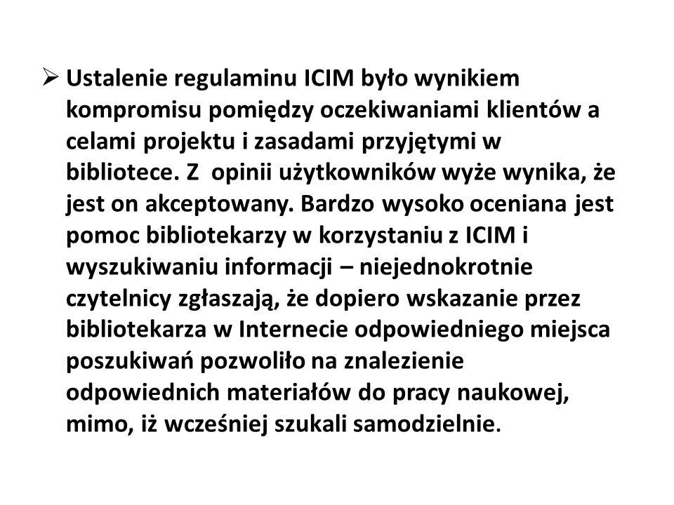 Ustalenie regulaminu ICIM było wynikiem kompromisu pomiędzy oczekiwaniami klientów a celami projektu i zasadami przyjętymi w bibliotece.