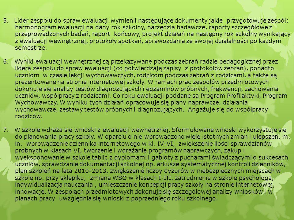 5.Lider zespołu do spraw ewaluacji wymienił następujące dokumenty jakie przygotowuje zespół: harmonogram ewaluacji na dany rok szkolny, narzędzia bada