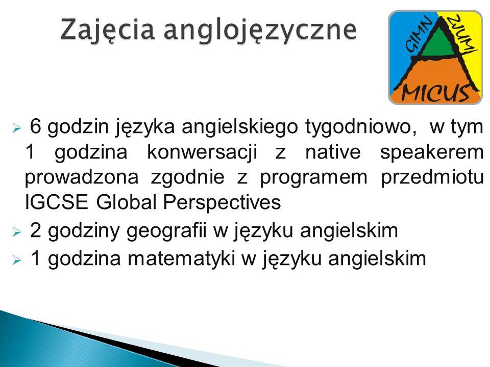 Zajęcia anglojęzyczne 6 godzin języka angielskiego tygodniowo, w tym 1 godzina konwersacji z native speakerem prowadzona zgodnie z programem przedmiot