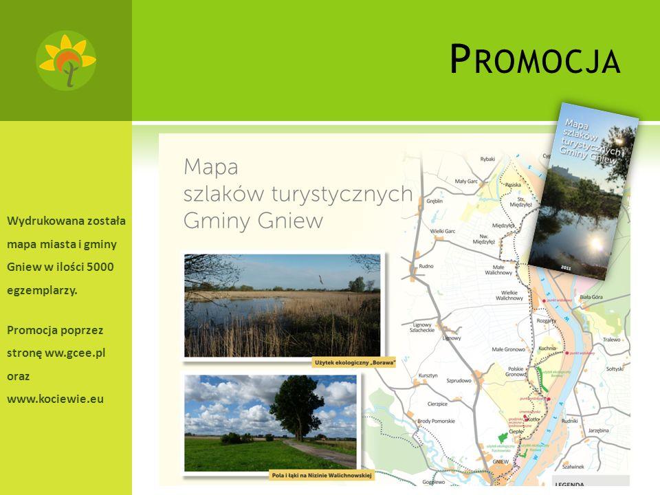 P ROMOCJA Wydrukowana została mapa miasta i gminy Gniew w ilości 5000 egzemplarzy.