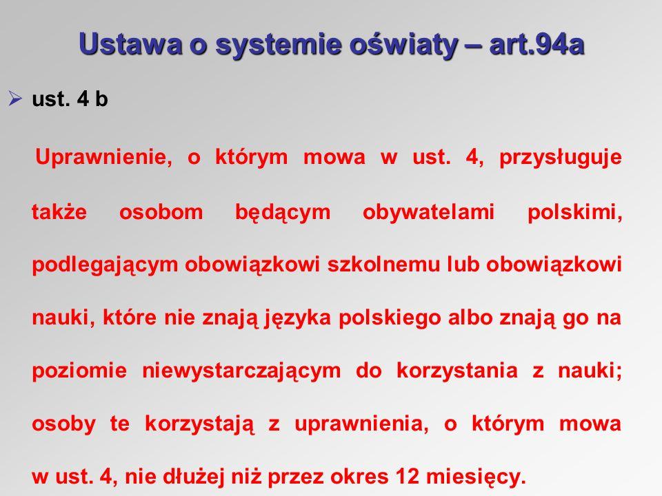Ustawa o systemie oświaty – art.94a ust. 4 b Uprawnienie, o którym mowa w ust.
